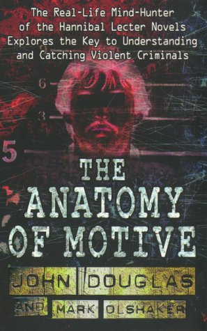 Amazon The Anatomy Of Motive Mark Olshaker John E Douglas