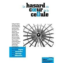Le hasard au cœur de la cellule: Probabilités, déterminisme, génétique (French Edition)