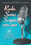 Radio Series Scripts, 1930-2001: A Catalog of the American Radio Archives Collection