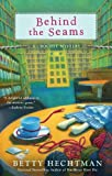 Behind the Seams, Betty Hechtman, 0425241424