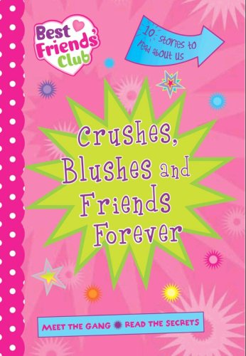 Download Best Friends: Crushes, Blushes and Friends Forever pdf
