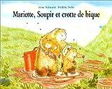 Mariette, Soupir et crotte de bique
