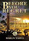 Before You Regret, Harun Yahya, 189426441X