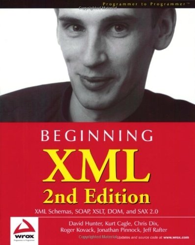 Beginning XML 2nd edition by Hunter, David, Cagle, Kurt, Dix, Chris, Kovack, Roger, Pinno (2001) Taschenbuch