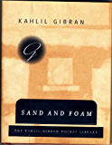 Sand and Foam: A Book of Aphorisms (Kahlil Gibran Pocket Library)