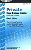 Private Oral Exam Guide: The Comprehensive Guide to Prepare You for the FAA Oral Exam