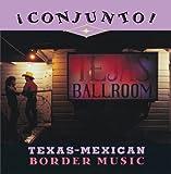 Conjunto! Texas-Mexican Border Music, V. 4