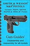 Smith & Wesson M&P & SHIELD Pistols Gun-Guide Disassembly & Reassembly