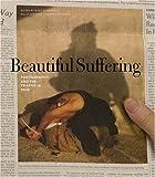 Beautiful Suffering, , 0226709507
