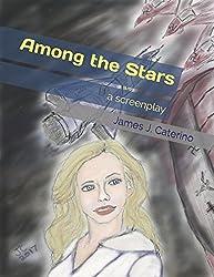 Among the Stars: a screenplay