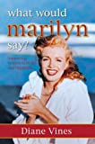 What Would Marilyn Say?, Diane Vines, 0972653511