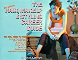 The Hair, Makeup and Styling Career Guide, Crystal A. Wright, 0964157225