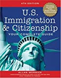 U.S. Immigration and Citizenship: Your Complete Guide (U.S. Immigration & Citizenship)