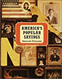 America's Popular Sayings, Gregory Titelman, 0375720022