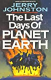 Last Days of Planet Earth, Jerry Johnston, 0890819017