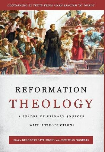 Reformation Theology: A Reader of Primary Sources with Introductions pdf