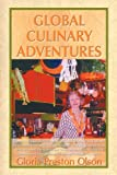 Global Culinary Adventures, Gloria Preston Olson and 1st World Publishing, 1421890593