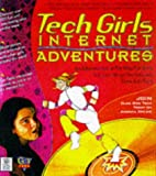Tech Girl's Internet Adventures, Girl Tech Staff and Linda Halunen, 0764530461