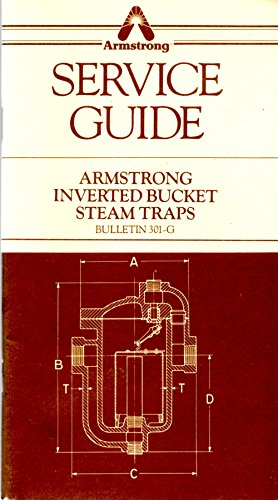 Inverted Bucket Steam Trap - Armstrong Inverted Bucket Steam Traps Service Guide Bulletin 301-G
