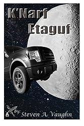 K'Narf Etaguf by Steven A. Vaughn (2011-04-30)