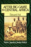 After Big Game in Central Africa, Edouard Foa, 0312032749