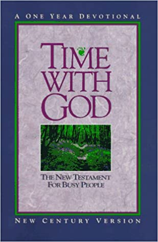 Time With God: The New Testament for Busy People: A One Year ...