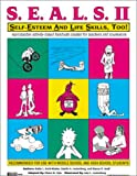 SEALS II: Self-Esteem and Life Skills, Too!: Reproducible Activity Handouts Created for Teachers and Facilitators