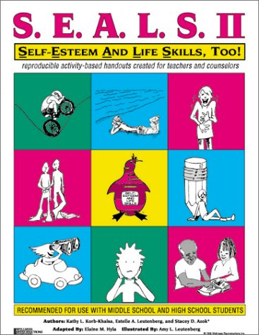 SEALS II: Self-Esteem and Life Skills, Too!: Reproducible Activity Handouts Created for Teachers and Facilitators by Brand: Wellness Reproductions and Publishing, Inc.