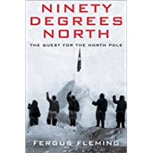 Ninety Degrees North: Quest For The North Pole