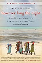 However Long the Night: Molly Melching's Journey to Help Millions of African Women and Girls Triumph by Aimee Molloy (2014-05-06)
