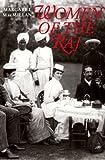 Women of the Raj, Margaret MacMillan, 0500278989