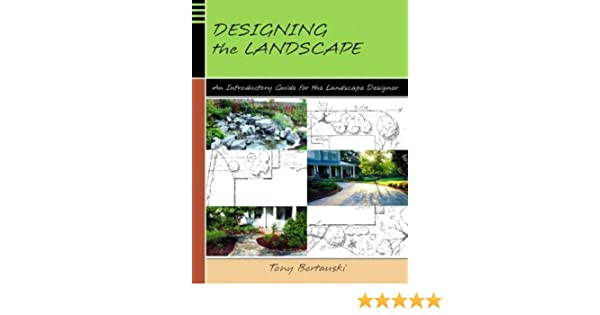 Designing The Landscape An Introductory Guide For The Landscape
