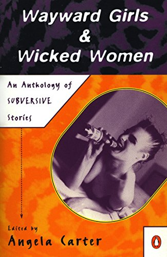 Wayward Girls and Wicked Women: An Anthology of Subversive (Wildcats Magna)