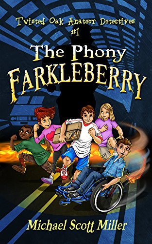 The Phony Farkleberry: Twisted Oak Amateur Detectives #1 by [Miller, Michael Scott]