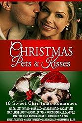 Christmas Pets and Kisses: 16 Sweet Christmas Romances