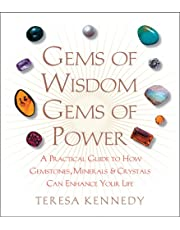 Gems of Wisdom, Gems of Power: A Practical Guide to How Gemstones, Minerals and Crystals Can Enhance Your Life