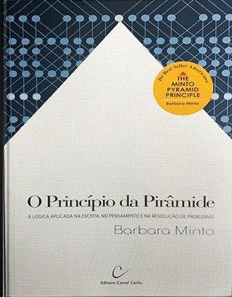 O Princípio Da Pirâmide - A Lógica Aplicada Na Escrita No Pensamento E Na Resolução De Problemas