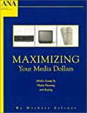 Maximizing Your Media Dollars, Zeltner, Herbert, 1563180235