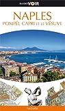 Guides Voir Naples Pompéi, Capri et le Vésuve par Voir