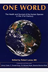 One World: The Health and Survival of the Human Species in the 21st Century Paperback