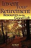 Invent Your Retirement, Art Koff, 1886939764