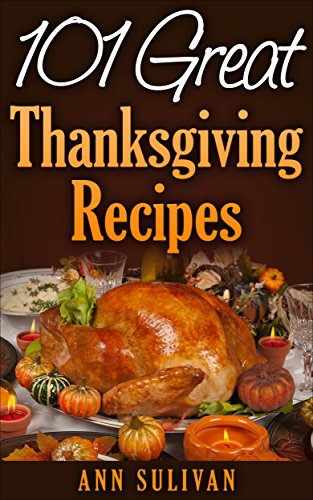 101 Great Thanksgiving Recipes (Secret Recipe Series) by [Sullivan, Ann]