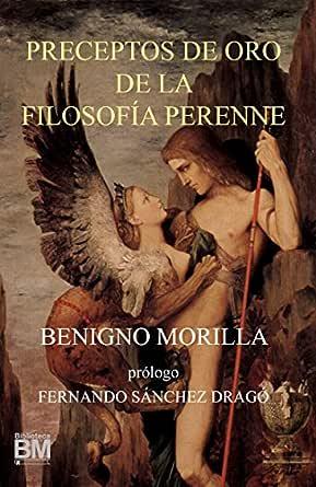 Preceptos de Oro de la Filosofía Perenne eBook: Morilla, Benigno, Sánchez Dragó, Fernando: Amazon.es: Tienda Kindle