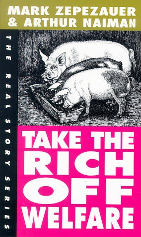 Take the Rich Off Welfare: The Real Story (Real Story (Odonian))