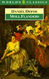 The Fortunes and Misfortunes of the Famous Moll Flanders, and C, Daniel Defoe, 0192815709
