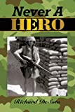 Never a Hero, Richard Desoto, 1449005497