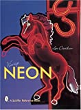VINTAGE NEON (Schiffer Reference Book)