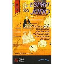 L'esprit du Judo: Le livre qui fait comprendre que les...