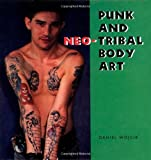 Punk and Neo-Tribal Body Art, Wojcik, Daniel, 0878057358