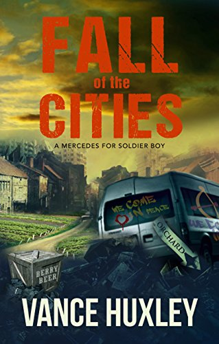 Fall of the Cities: A Mercedes for Soldier Boy by [Huxley, Vance]
